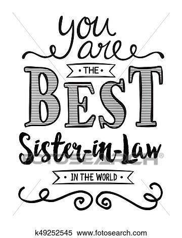 Clipart Of You Are The Best Sister In Law In The World K49252545