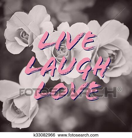 Live laugh love quote on rose flowers background Stock Illustration