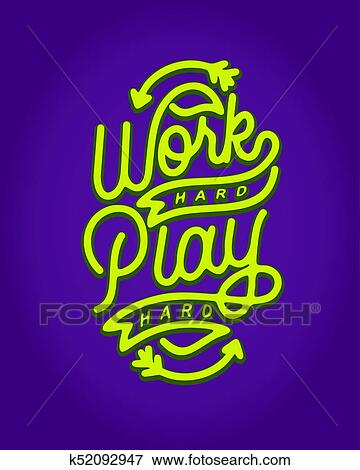 Work hard play hard monoline hand lettering typography quotes Clip Art