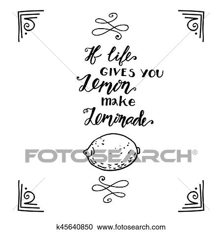 Clipart Of If Life Gives You Lemons Make A Lemonade Motivational