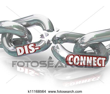 Drawings Of Disconnect Words Broken Chain Links Separation Apart