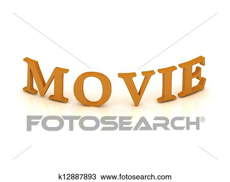 Drawing Of MOVIE Sign With Orange Letters K12887893
